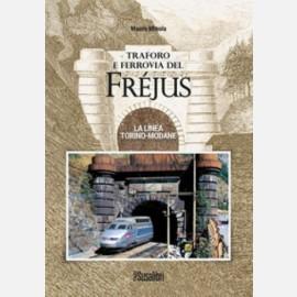 Traforo e ferrovia del Frejus (150 anni)