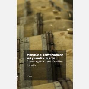 Manuale di conversazione sui grandi vini rossi