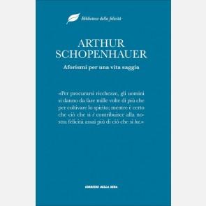 Arthur Schopenhauer, Aforismi per una vita saggia