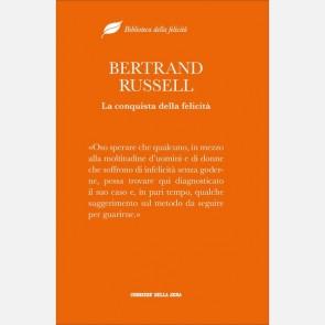 Bertrand Russell, La conquista della felicità
