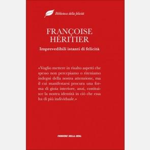 Françoise Héritier, Imprevedibili istanti di felicità