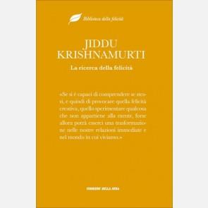 Jiddu Krishnamurti, La ricerca della felicità