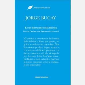 Jorge Bucay, Le tre domande della felicità