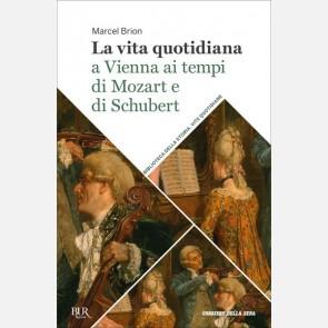 Vita quotidiana a Vienna ai tempi di Mozart e di Schubert
