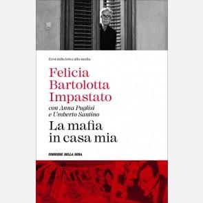 Felicia Bartolotta Impastato, La mafia in casa mia