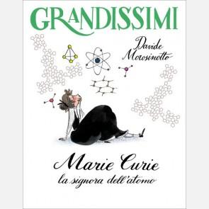 Morosinotto / Not, Marie Curie, la signora dell'atomo