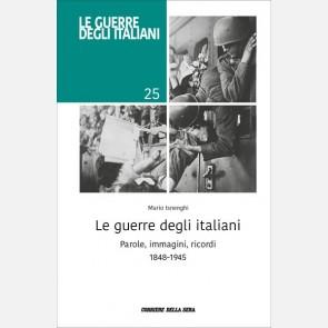 Le guerre degli italiani. Parole, immagini, ricordi 1848-194...