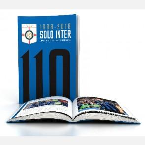 1908 - 2018 SOLO INTER (Uomini, storie, gol e partite leggen...