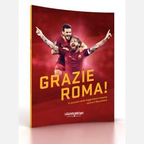 Grazie Roma! (Il racconto della leggendaria rimonta contro i...