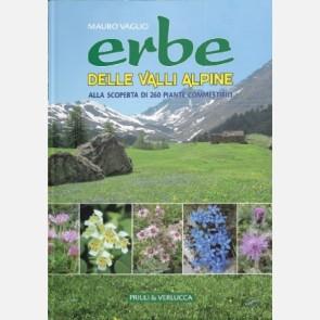 Erbe delle valli alpine - Alla scoperta di 260 piante commestibili