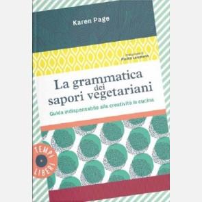 Grammatica dei sapori vegetariani - Guida indispensabile alla creatività in cucina