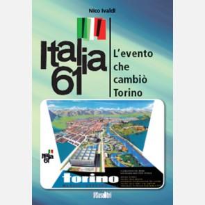 Italia '61 - L'evento che cambiò Torino