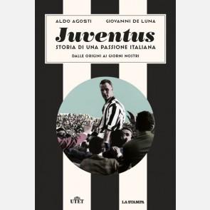 Juventus - Storia di una passione italiana