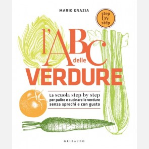 L'ABC delle verdure - La scuola step by step per pulire e cucinare le verdure