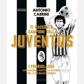 Ti racconto i Campioni della Juventus di Antonio Cabrini