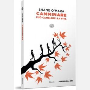 Camminare può cambiarci la vita di Shane O'Mara