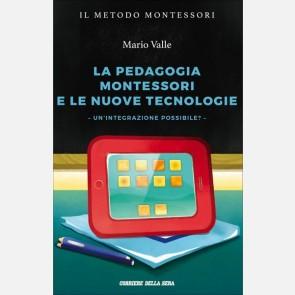 La pedagogia Montessori e le nuove tecnologie. Un'integrazio...