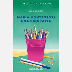 Maria Montessori, una biografia