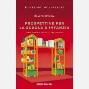 Prospettive per la scuola d'infanzia. Dalla Montessori al XX...