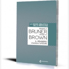 Il pensiero. Strategie e categorie di Jerome S. Bruner e Rog...
