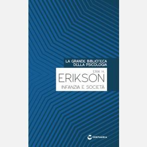 Erikson E.H. - Infanzia e società