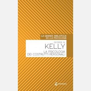 Kelly G.A.- La psicologia dei costrutti personali