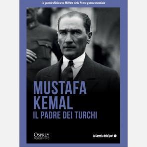 Mustafa Kemal Il Padre dei Turchi