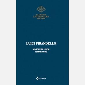 Pirandello - Maschere nude vol.1