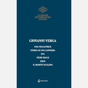 Verga (Una peccatrice - Storia di una capinera - Eva - Tigre...