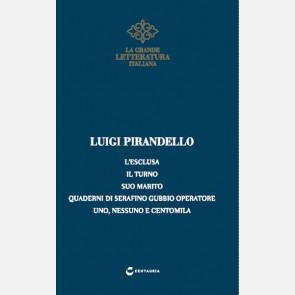 Pirandello - L'esclusa/ Il turno/ Suo marito/ Quaderni di Se...