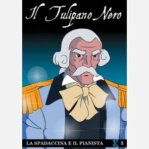 Il Tulipano Nero - La spadaccina e il pianista