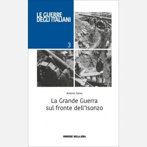 Antonio Sema - La Grande guerra sul fronte dell'Isonzo