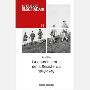 Gianni Oliva, La grande storia della Resistenza 1943-1948