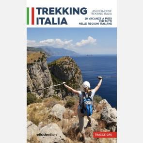 Trekking Italia - 20 Vacanze a piedi per tutti nelle Regioni...