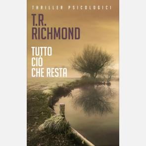 Tutto ciò che resta di T.R. Richmond