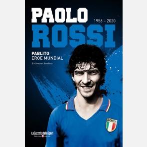 Paolo Rossi (1956 - 2020) - Pablito eroe Mundial