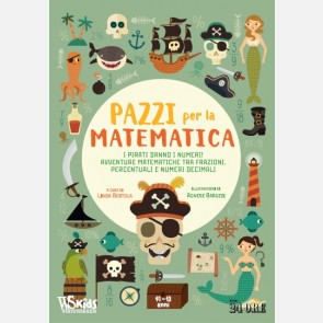 I pirati danno i numeri! Avventure matematiche tra frazioni,...
