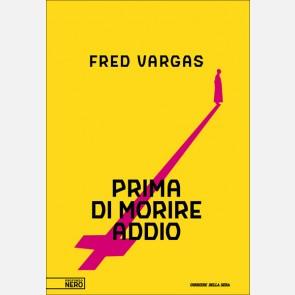 Fred Vargas, Prima di morire addio