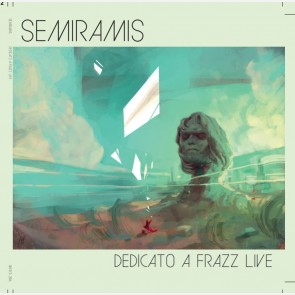 Semiramis, Dedicato a Frazz Live