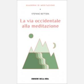 Bettera Stefano, La via occidentale alla meditazione