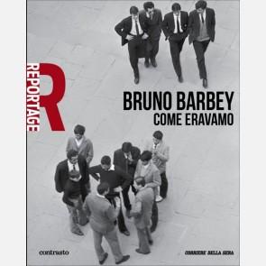 Bruno Barbey - Come eravamo