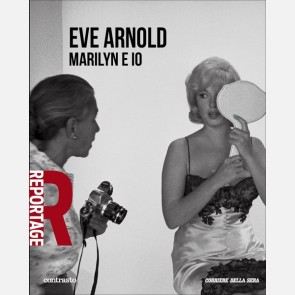 Eve Arnold - Io e Marilyn