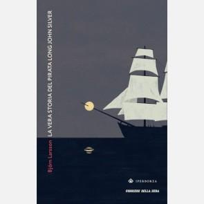 Björn Larsson, La vera storia del pirata Long John Silver