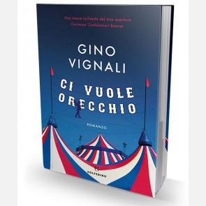 Ci vuole orecchio di Gino Vignali