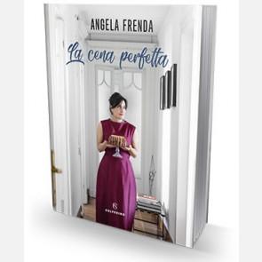 La cena perfetta di Angela Frenda
