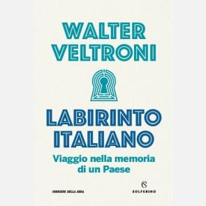 Labirinto Italiano di Walter Veltroni