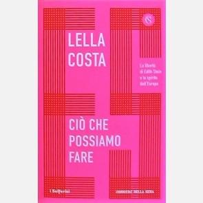 Lella Costa - Ciò che possiamo fare
