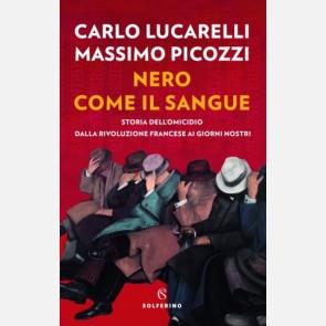 Nero come il sangue di Carlo Lucarelli e Massimo Picozzi