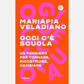 Oggi c'è scuola di Mariapia Veladiano