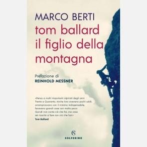 Tom Ballard, il figlio della montagna di Marco Berti